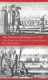 Northern Rebellion of 1569: Faith, Politics and Protest in Elizabethan England