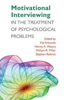 Motivational Interviewing in the Treatment of Psychological Problems. Applications of Motivational Interviewing.