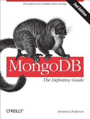 Mongodb: The Definitive Guide (Revised