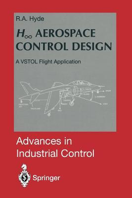 H∞ Aerospace Control Design: A Vstol Flight Application by Richard A Hyde