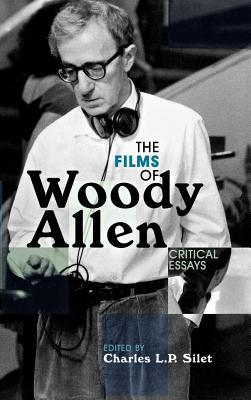 the films of woody allen critical essays by charles l p silet