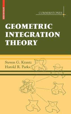 Geometric Integration Theory. Cornerstones.