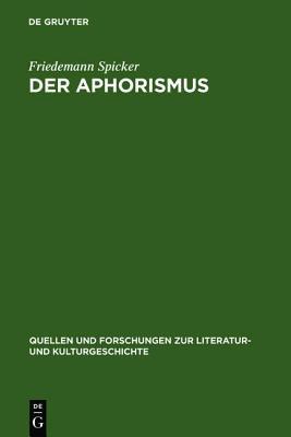 Aphorismus, Der: Begriff Und Gattung Von Der Mitte Des 18. Jahrhunderts Bis 1912