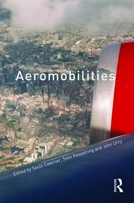 Aeromobilities: Theory and Method. International Library of Sociology.