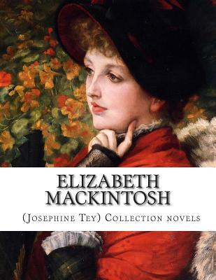 Elizabeth Mackintosh (Josephine Tey) Collection Novels