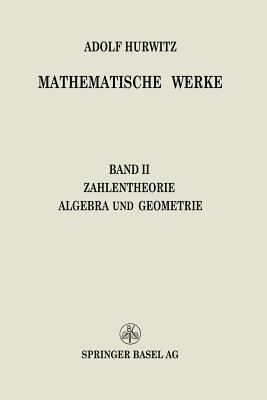 Mathematische Werke: Zweiter Band Zahlentheorie Algebra Und Geometrie