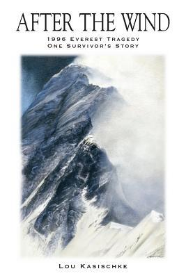 After the Wind: 1996 Everest Tragedy—One Survivor's Story