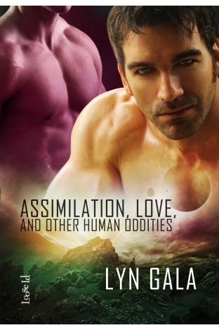 Assimilation, Love, and Other Human Oddities by Lyn Gala