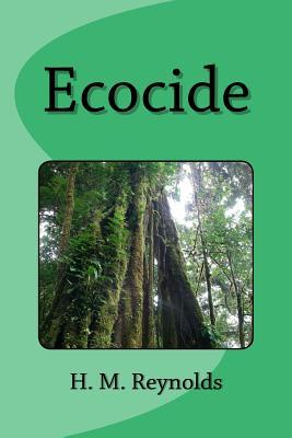 Ecocide: An Ecological Sci Fi Thriller
