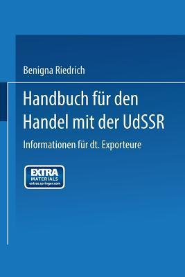 Handbuch Fur Den Handel Mit Der Udssr: Informationen Fur Deutsche Exporteure