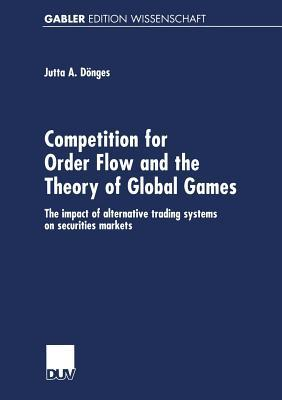 Competition for Order Flow and the Theory of Global Games: The Impact of Alternative Trading Systems on Securities Markets