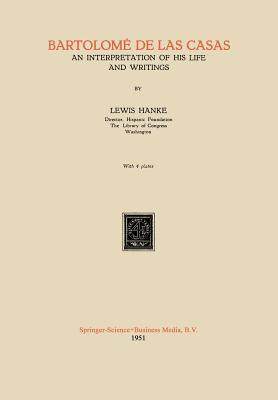 Bartolome de Las Casas: An Interpretation of His Life and Writings