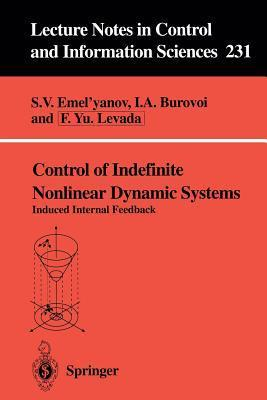 Control of Indefinite Nonlinear Dynamic Systems: Induced Internal Feedback