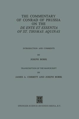 The Commentary of Conrad of Prussia on the de Ente Et Essentia of St. Thomas Aquinas: Introduction and Comments