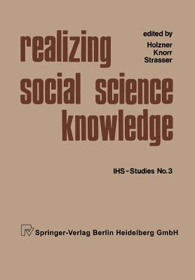 Realizing Social Science Knowledge: The Political Realization of Social Science Knowledge and Research: Toward New Scenarios