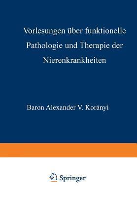 Vorlesungen Uber Funktionelle Pathologie Und Therapie Der Nierenkrankheiten