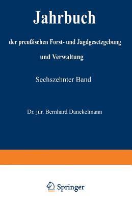 Jahrbuch Der Preussischen Forst- Und Jagdgesetzgebung Und Verwaltung: Vierzehnter Band