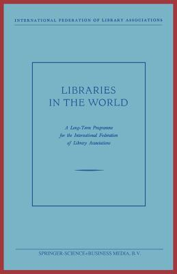 Libraries in the World: A Long-Term Programme for the International Federation of Library Associations