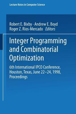 Integer Programming and Combinatorial Optimization: 6th International Ipco Conference Houston, Texas, June 22 24, 1998 Proceedings