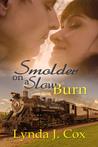 Smolder on a Slow Burn by Lynda J. Cox