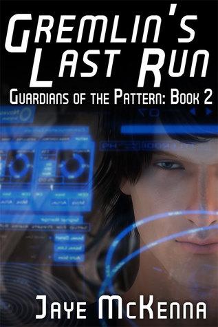 Gremlin's Last Run (Guardians of the Pattern, #2)
