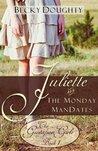 Juliette and the Monday ManDates (The Gustafson Girls, #1)