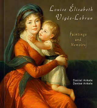 Louise Élisabeth Vigée-Lebrun, Paintings and Memoirs