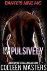 Impulsively (Dante's Nine MC, #3)