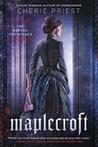 Maplecroft (The Borden Dispatches #1)