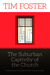 The Suburban Captivity of the Church by Tim  Foster