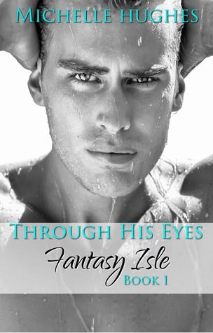 Through His Eyes (Fantasy Isle, #1)