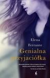 Genialna przyjaciółka by Elena Ferrante