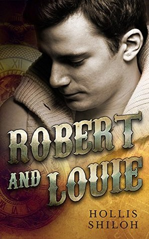 Flashback Friday Book Review: Robert and Louie (Steampunk Mystery #2) by Hollis Shiloh