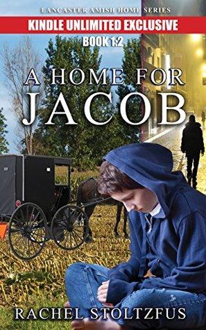 A Lancaster Amish Home For Jacob 1:2 (A Lancaster Amish Home for Jacob Kindle Unlimited series)