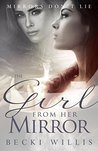 The Girl from Her Mirror (Mirrors Don't Lie #1)