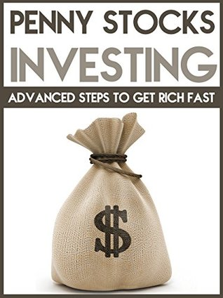 Stock Market: Advanced Steps to Get Rich Fast in Stocks an Investing