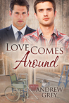 Love Comes Around by Andrew  Grey