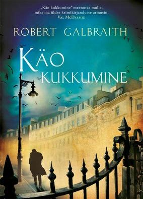 Käo kukkumine by Robert Galbraith