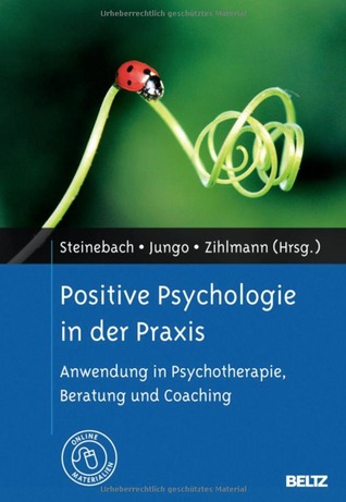 Positive Psychologie in der Praxis