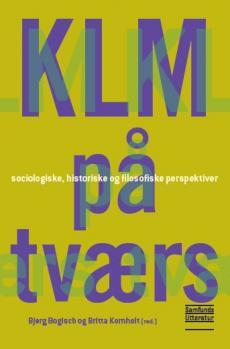 KLM på tværs - sociologiske, historiske og filosofiske perspektiver