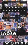 Loose Woman by Sandra Cisneros