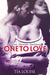 One to Love (One to Hold, #4) by Tia Louise
