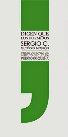 Dicen que los dormidos by Sergio Gutiérrez Negrón