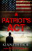 A Patriot's Act by Kenneth Eade