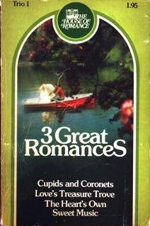 3-great-romances-cupids-and-coronets-love-s-treasure-trove-the-heart-s-own-sweet-music