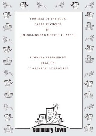Summary of the Book Great by Choice By Jim Collins and Morten T Hansen