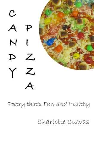 Candy Pizza: Poetry that's Fun and Healthy