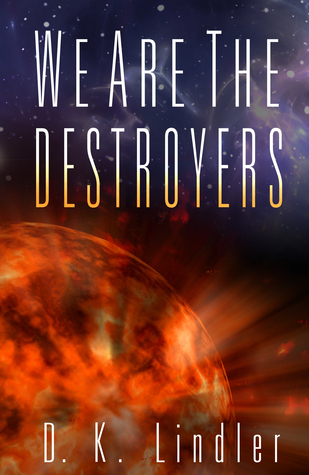 We Are The Destroyers (We Are***Are We, #1)