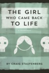 The Girl Who Came Back to Life by Craig Staufenberg