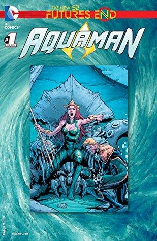 Aquaman: Futures End #1